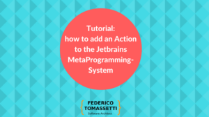 Tutorial: how to add an Action to the Jetbrains MetaProgramming-System