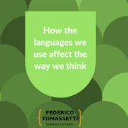 How the languages we use affect the way we think