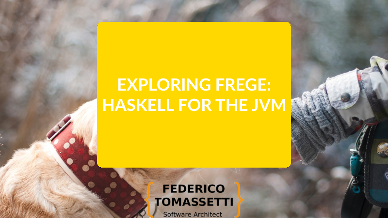 Exploring frege Haskell for the JVM