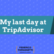 My last day at TripAdvisor