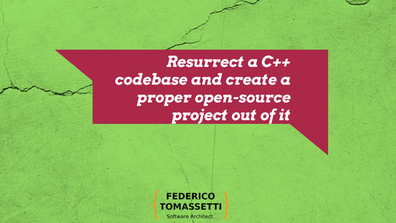 Resurrect a C++ codebase and create a proper open-source project out of it