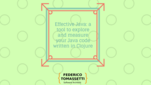 Effective Java: a tool to explore and measure your Java code written in Clojure
