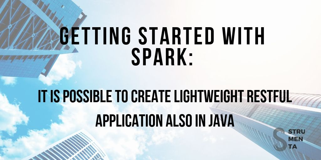 Getting started with Spark: Lightweight RESTful Application