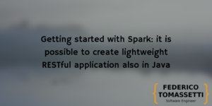 Getting started with Spark: it is possible to create lightweight RESTful application also in Java