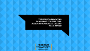 Turin Programming Language for the JVM: building advanced lexers with ANTLR