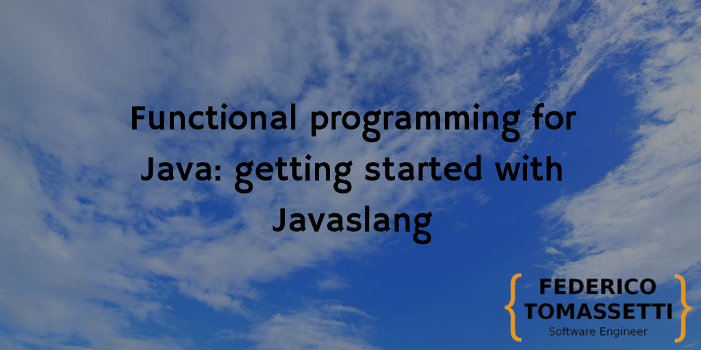 Functional programming for Java: getting started with Javaslang