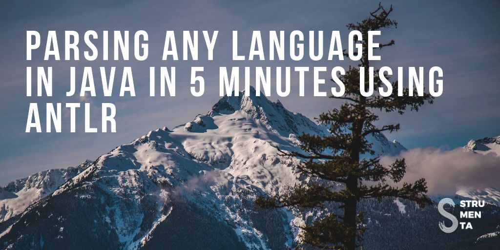 Parsing any language in 5 minutes by reusing existing ANTLR