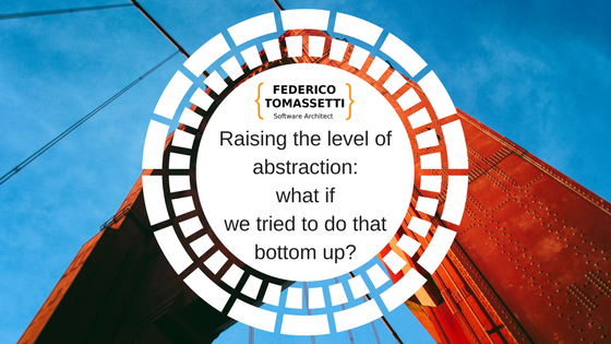 Raising the level of abstraction_ what if we tried to do that bottom up_
