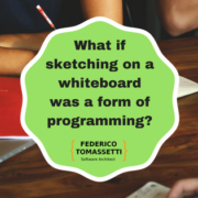 What if sketching on a whiteboard was a form of programming_