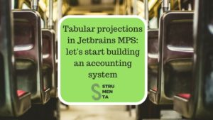Tabular projections in Jetbrains MPS: let's start building an accounting system