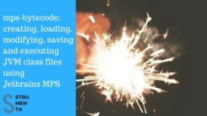 mps-bytecode: creating, loading, modifying, saving and executing JVM class files using Jetbrains MPS