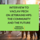 Interview to Vaclav Pech on Jetbrains MPS_ the community and the future