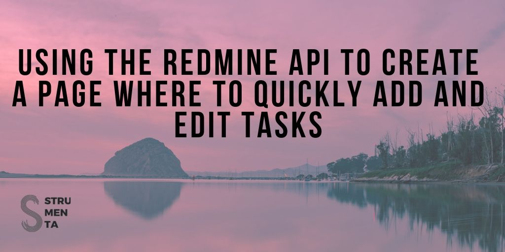 Using the Redmine API to create a page where to quickly add and edit