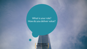 What is your role? How do you deliver value?