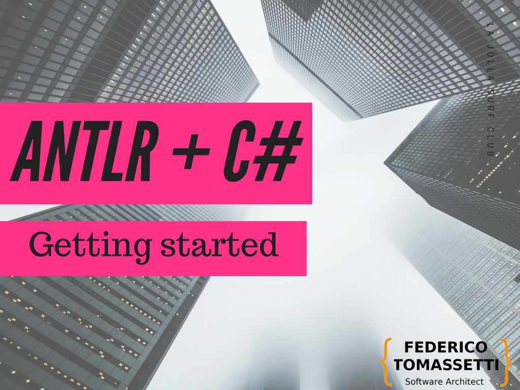 Getting started with ANTLR in C# - Federico Tomassetti ...