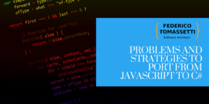 Problems and Strategies to Port from Javascript to C#