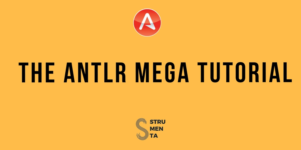 The ANTLR Mega Tutorial