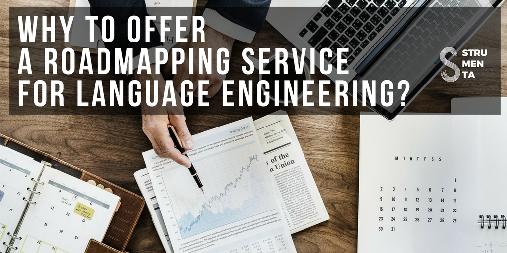 Why to offer a roadmapping service for Language Engineering_