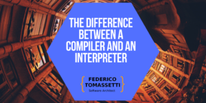 The difference between a compiler and an interpreter.