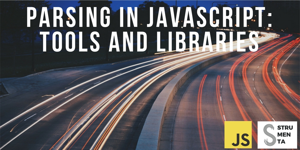 Parsing in JavaScript: all the tools and libraries you can use