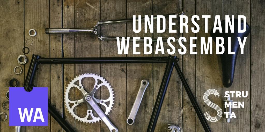 Understand WebAssembly