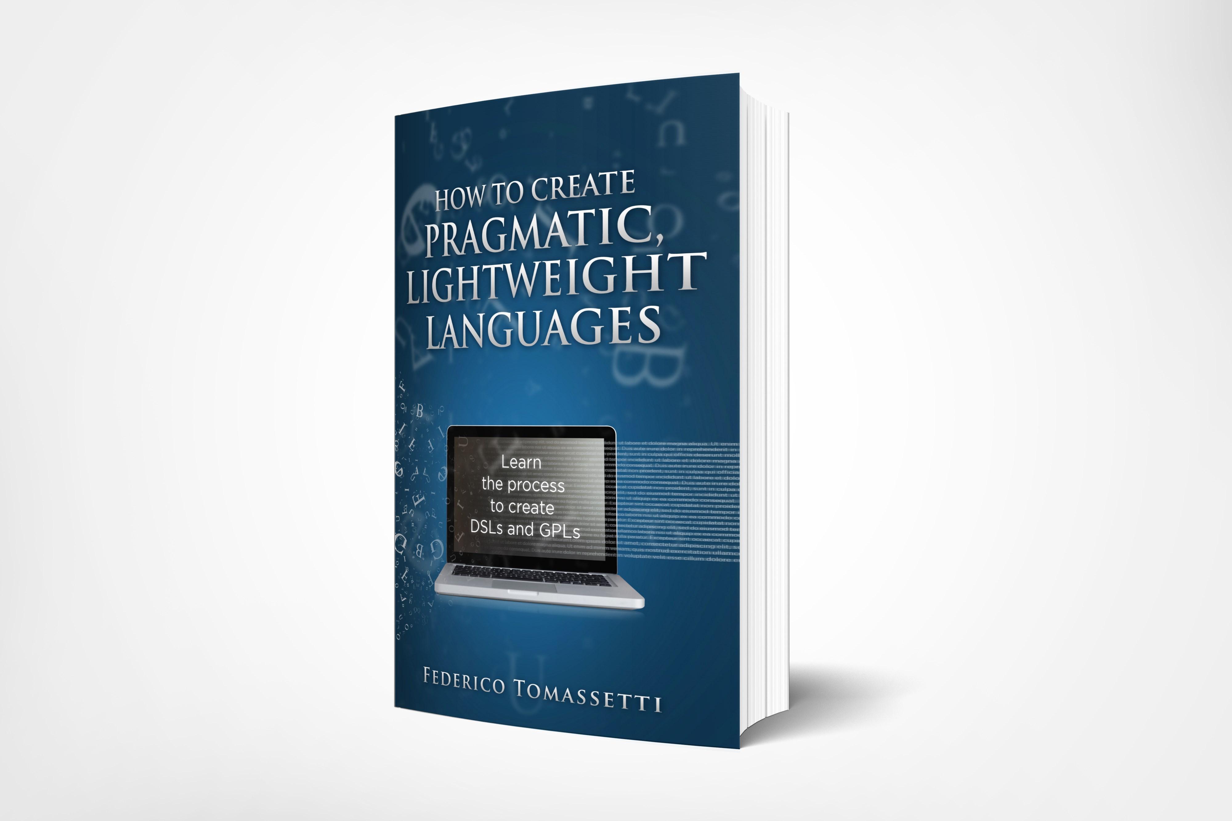 How to Create Pragmatic, Lightweight Languages - Federico Tomassetti