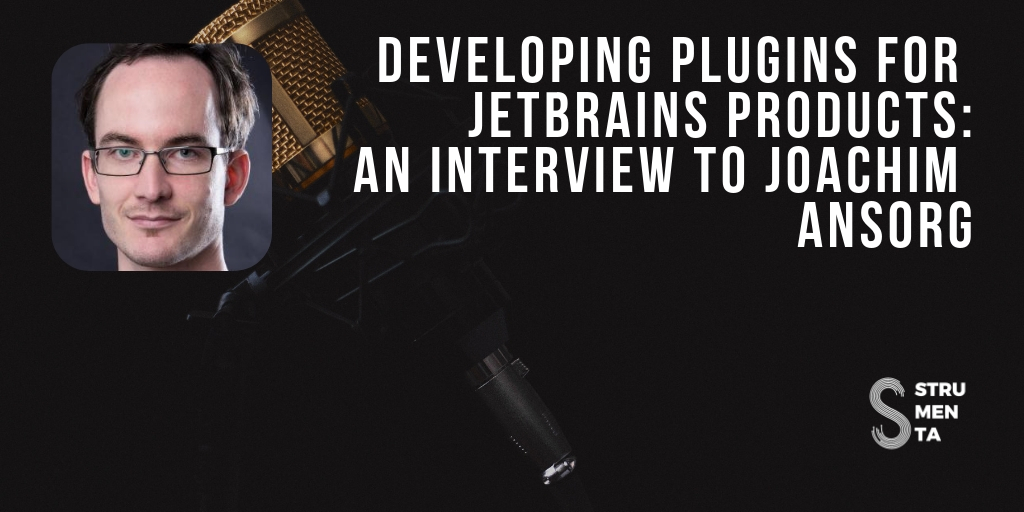 Developing Plugins for Jetbrains Products: an Interview to Joachim Ansorg