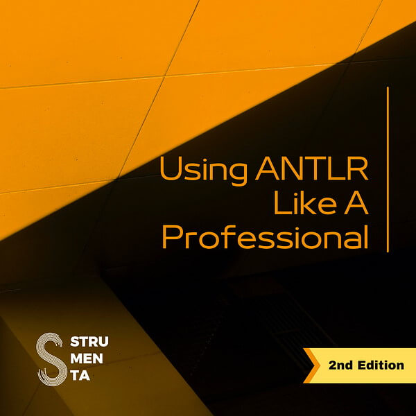 Using ANTLR Like a Professional